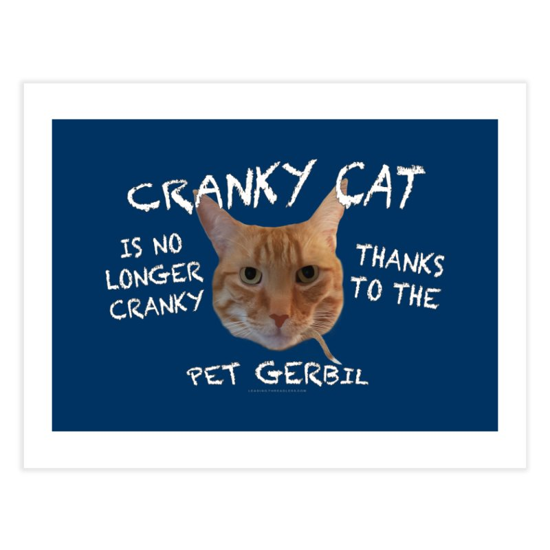 Cranky Cat Shirts n More Home Fine Art Print by Leading Artist Shop