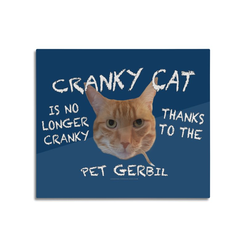 Cranky Cat Shirts n More Home Mounted Aluminum Print by Leading Artist Shop