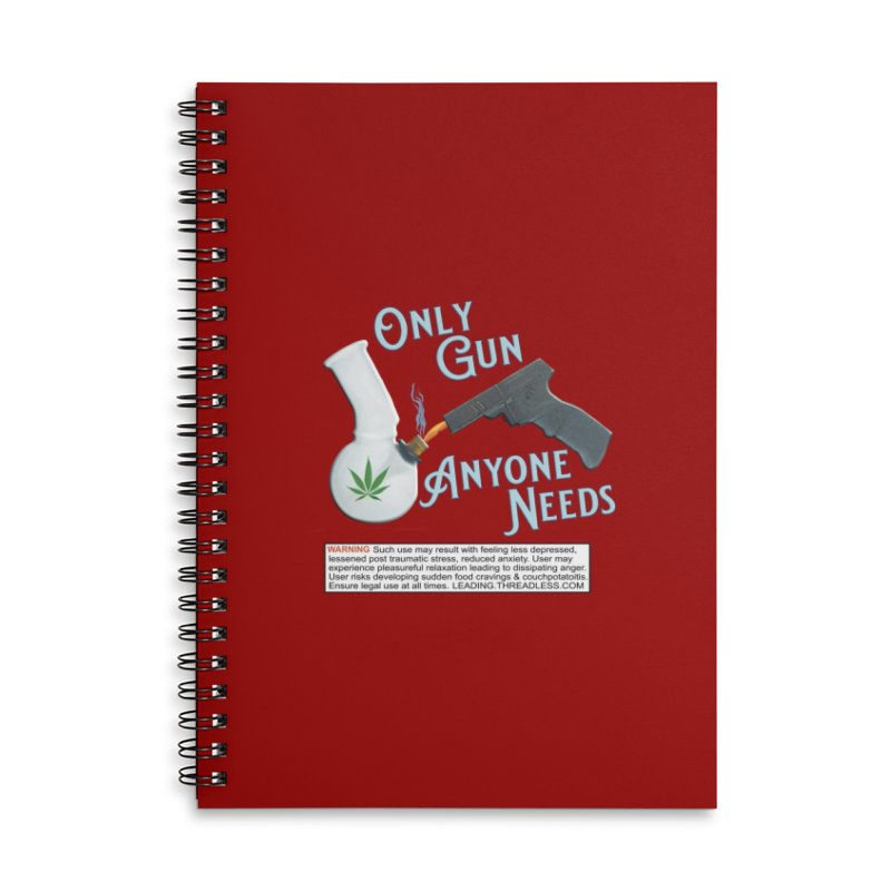 Weed Gun Shirts - All I Need Accessories Lined Spiral Notebook by Leading Artist Shop
