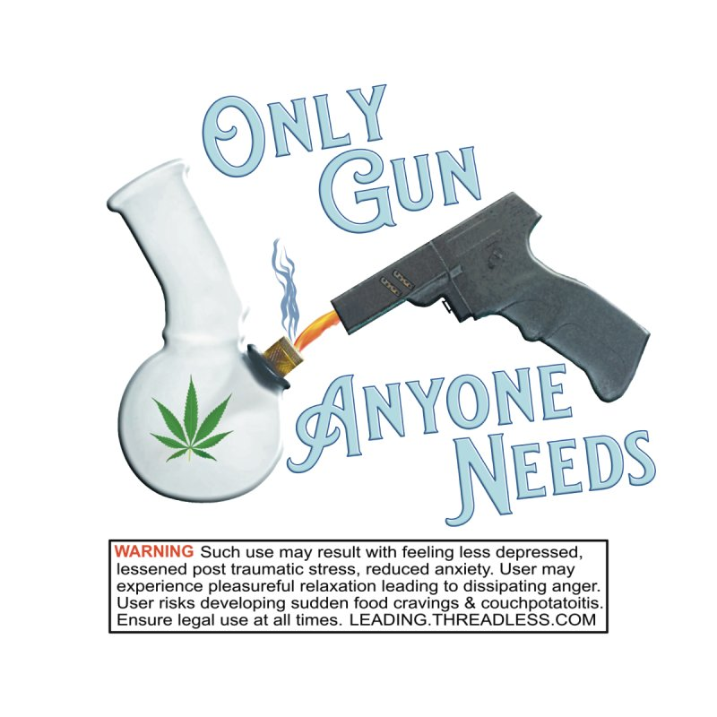 Weed Gun Shirts - All I Need by Leading Artist Shop