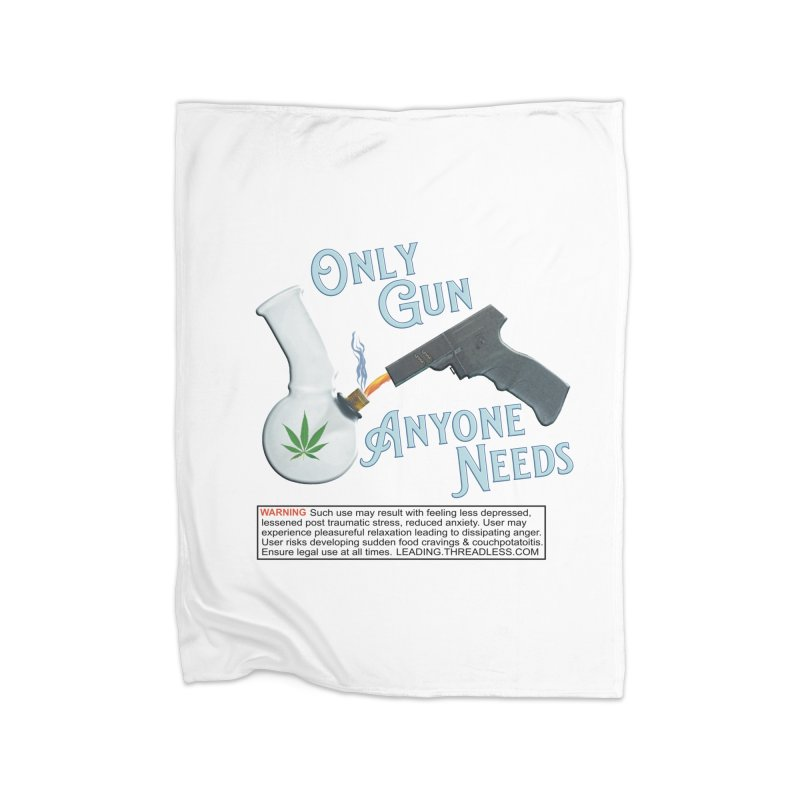 Weed Gun Shirts - All I Need Home Fleece Blanket Blanket by Leading Artist Shop
