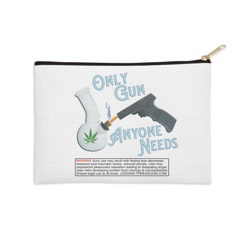 Weed Gun Shirts - All I Need Accessories Zip Pouch by Leading Artist Shop