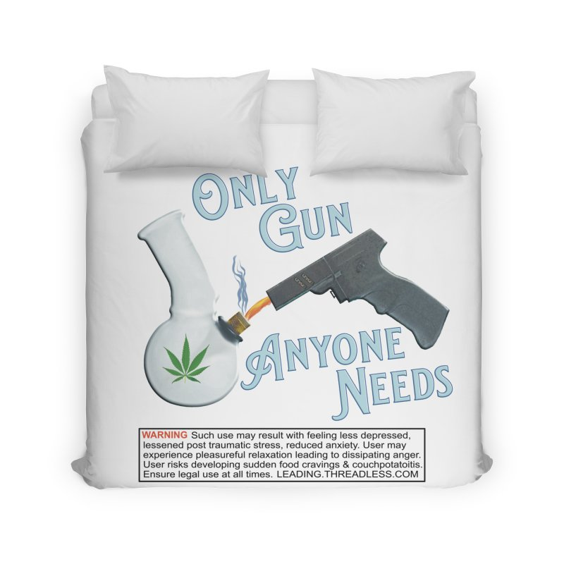 Weed Gun Shirts - All I Need Home Duvet by Leading Artist Shop