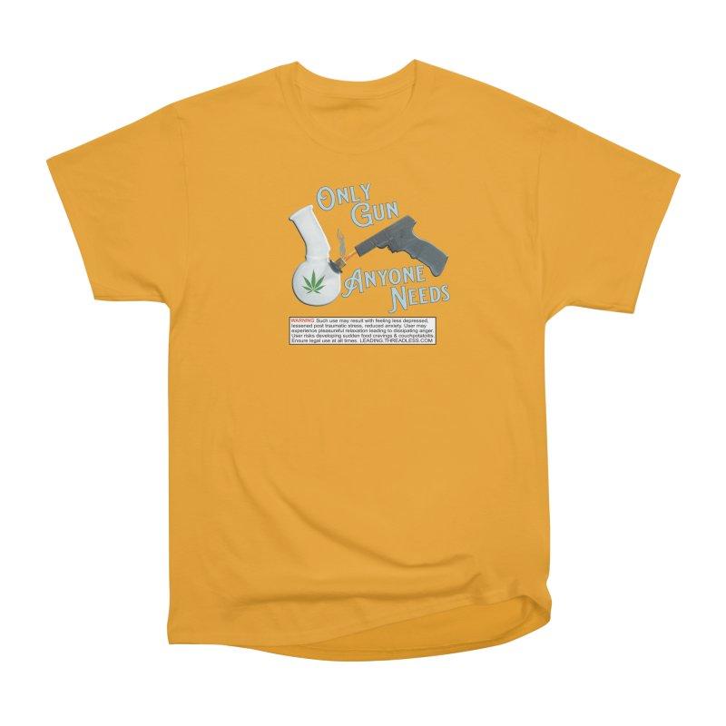 Weed Gun Shirts - All I Need Women's Heavyweight Unisex T-Shirt by Leading Artist Shop