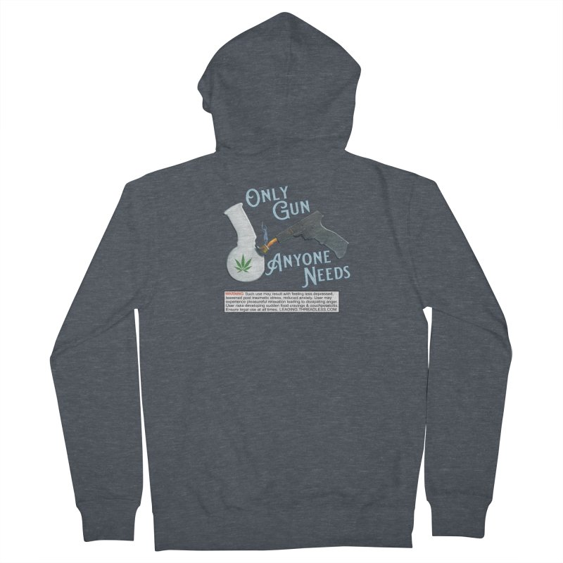 Weed Gun Shirts - All I Need Women's French Terry Zip-Up Hoody by Leading Artist Shop