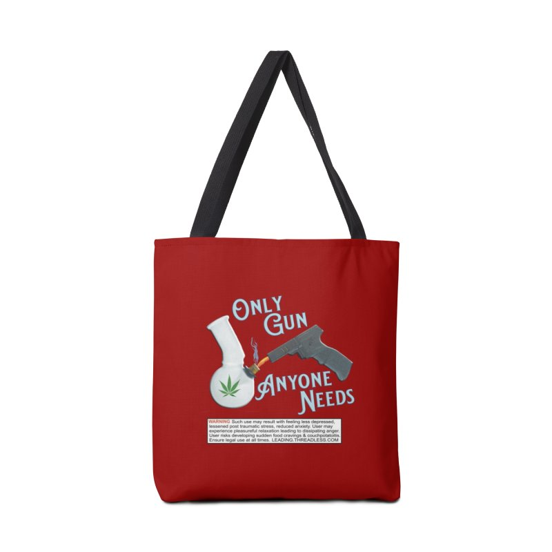 Weed Gun Shirts - All I Need Accessories Tote Bag Bag by Leading Artist Shop