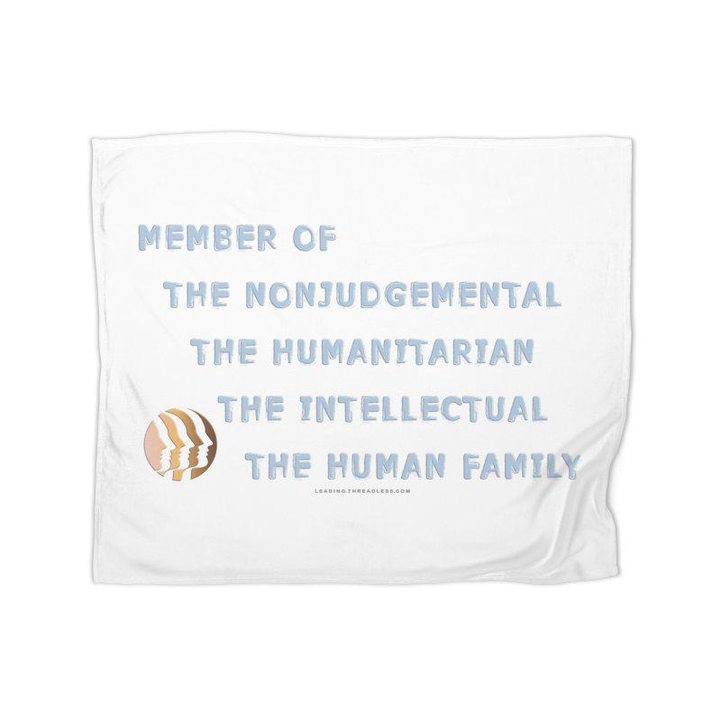 Member Of Human Family Shirts n More Home Fleece Blanket Blanket by Leading Artist Shop
