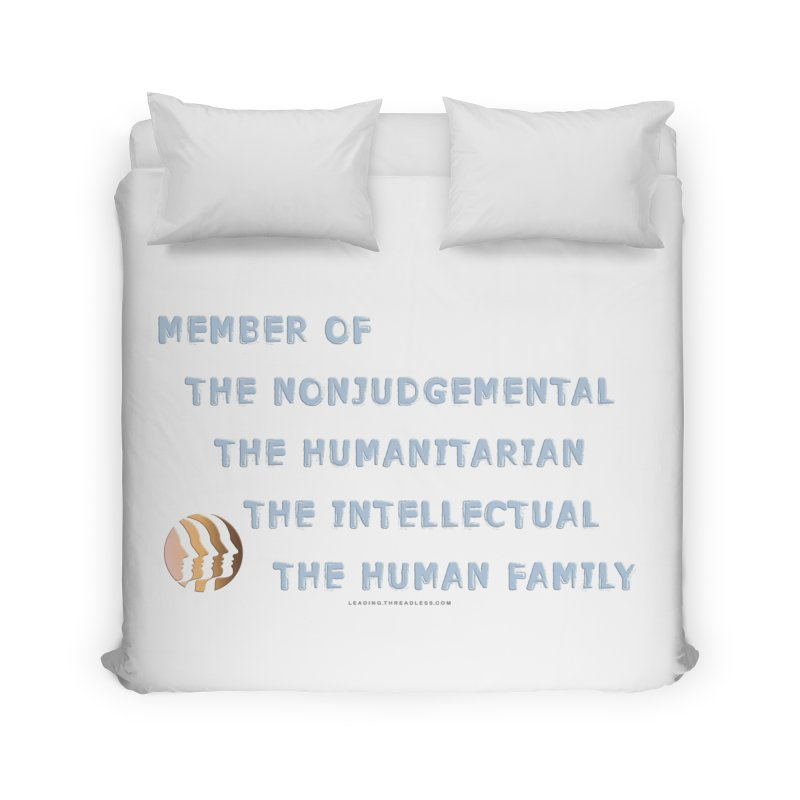 Member Of Human Family Shirts n More Home Duvet by Leading Artist Shop