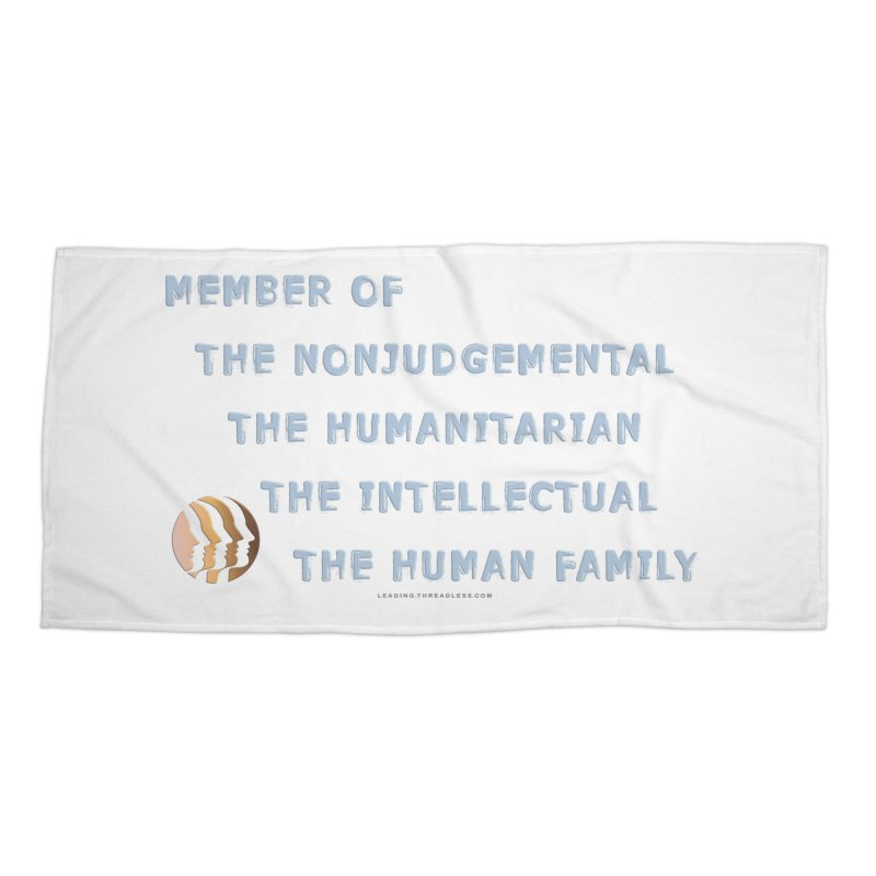 Member Of Human Family Shirts n More Accessories Beach Towel by Leading Artist Shop