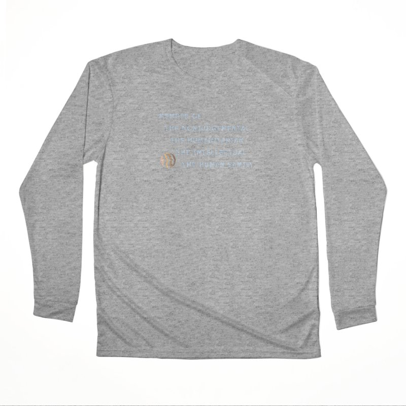 Member Of Human Family Shirts n More Men's Performance Longsleeve T-Shirt by Leading Artist Shop