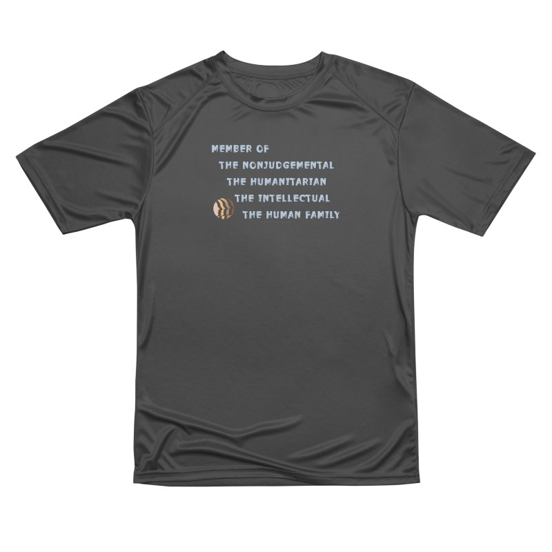 Member Of Human Family Shirts n More Men's Performance T-Shirt by Leading Artist Shop