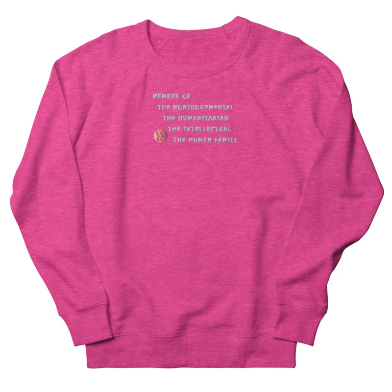 Member Of Human Family Shirts n More Women's French Terry Sweatshirt by Leading Artist Shop