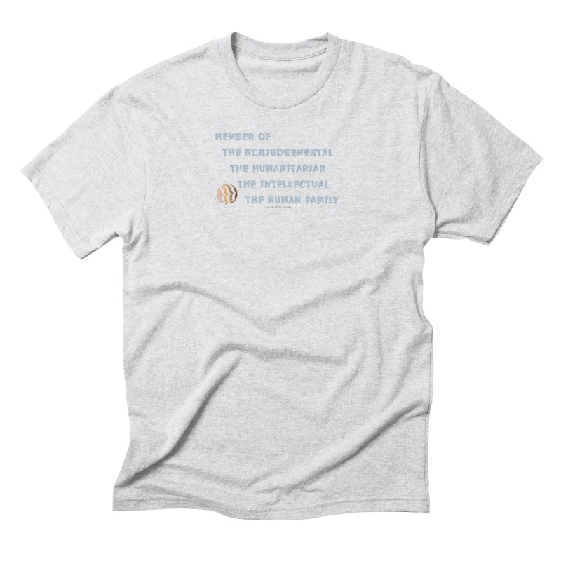 Member Of Human Family Shirts n More Men's Triblend T-Shirt by Leading Artist Shop