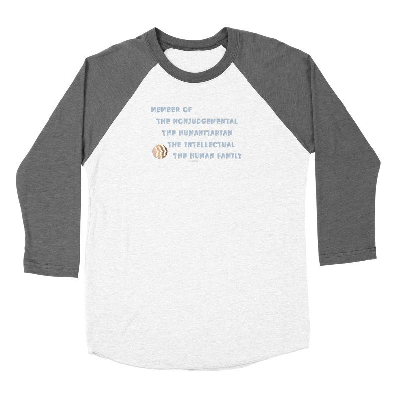 Member Of Human Family Shirts n More Women's Baseball Triblend Longsleeve T-Shirt by Leading Artist Shop