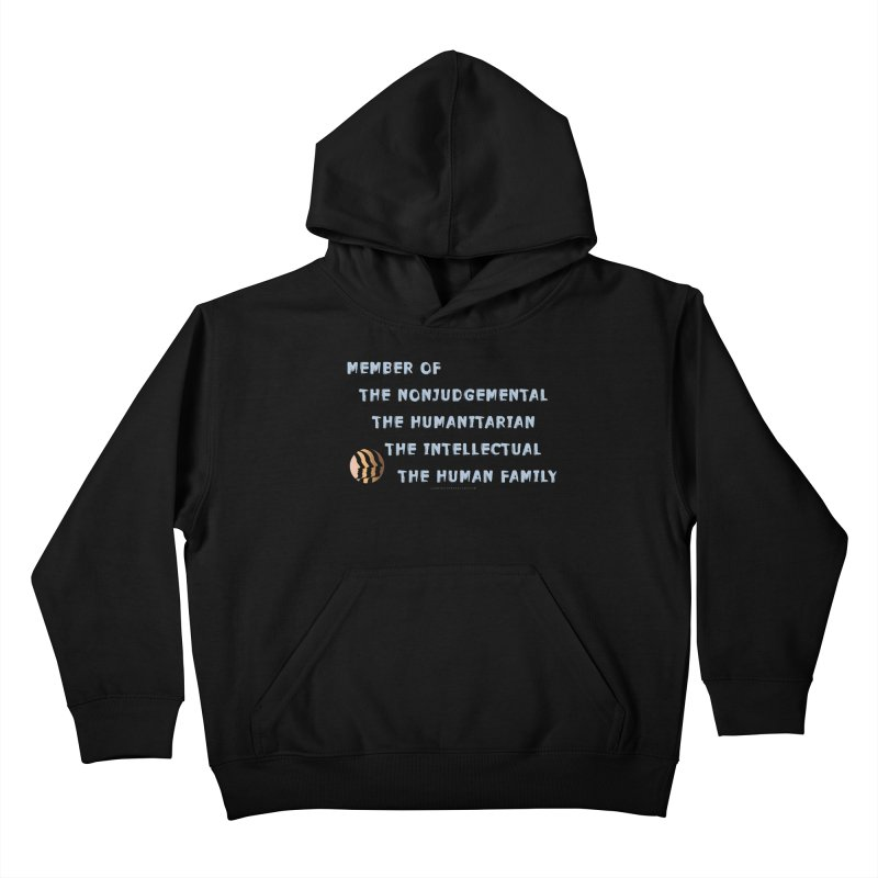 Member Of Human Family Shirts n More Kids Pullover Hoody by Leading Artist Shop
