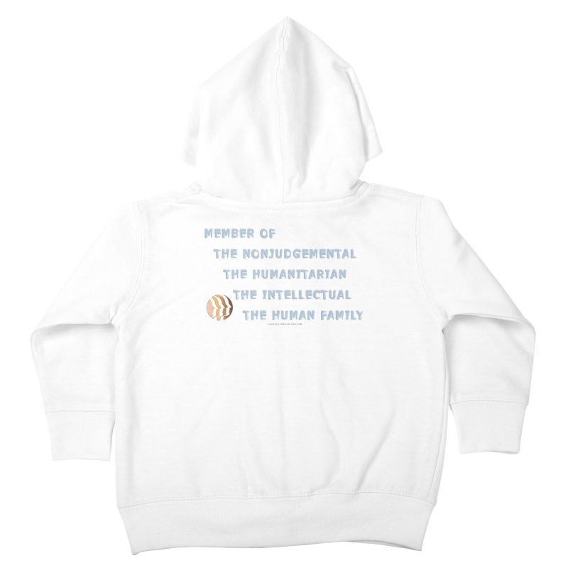 Member Of Human Family Shirts n More Kids Toddler Zip-Up Hoody by Leading Artist Shop