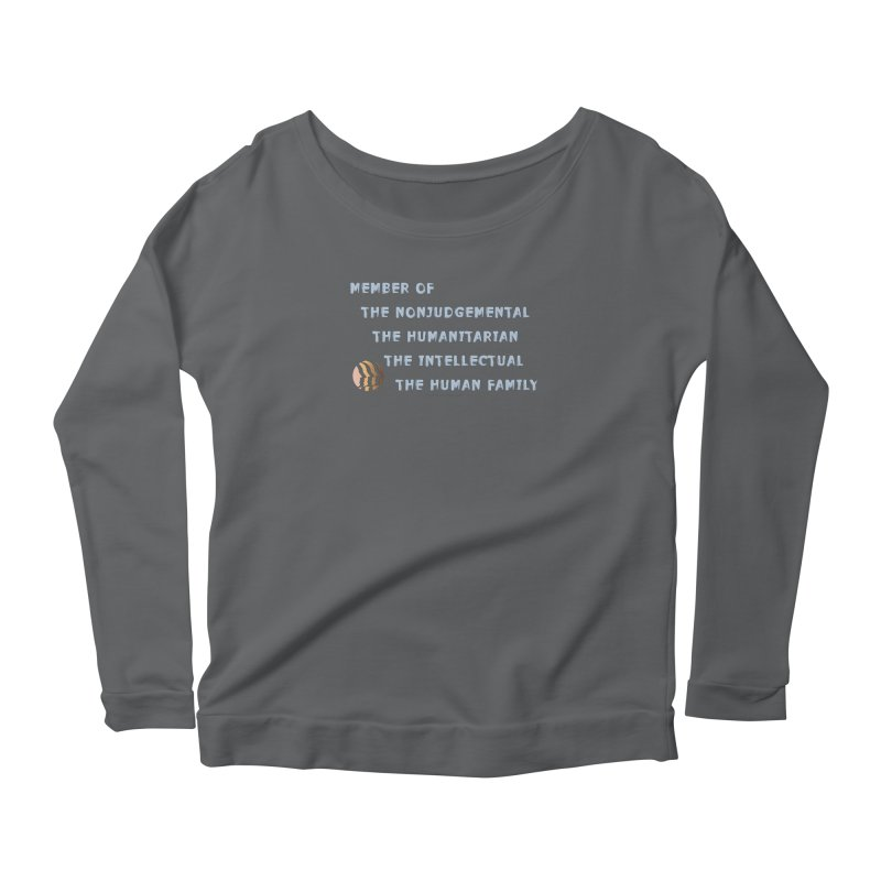 Member Of Human Family Shirts n More Women's Scoop Neck Longsleeve T-Shirt by Leading Artist Shop