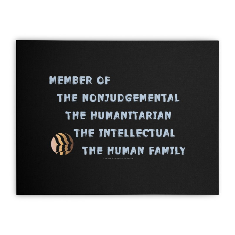 Member Of Human Family Shirts n More Home Stretched Canvas by Leading Artist Shop