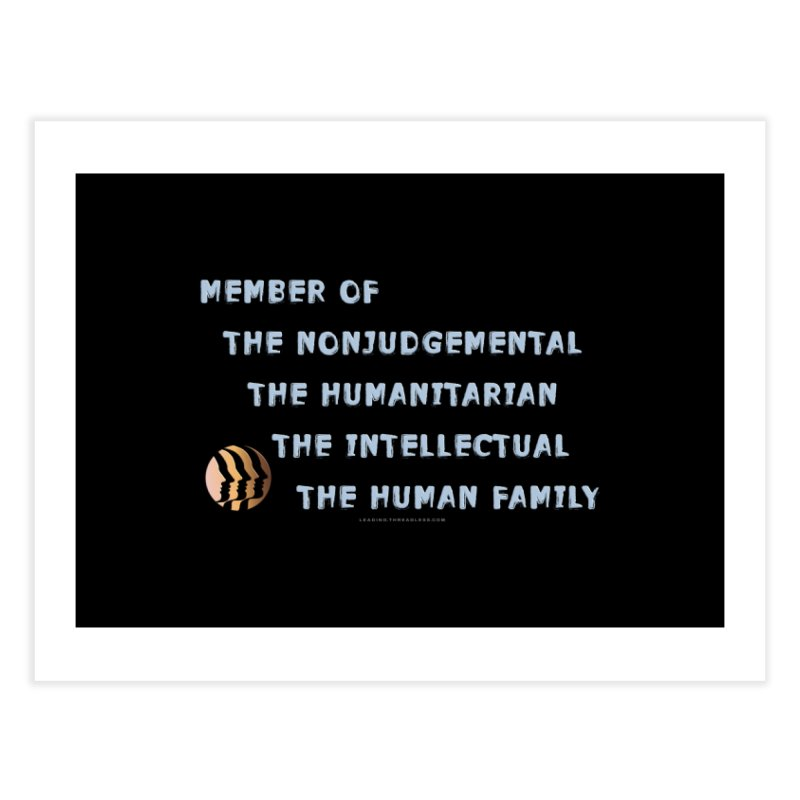 Member Of Human Family Shirts n More Home Fine Art Print by Leading Artist Shop