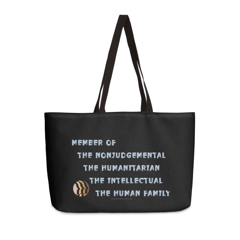 Member Of Human Family Shirts n More Accessories Weekender Bag Bag by Leading Artist Shop