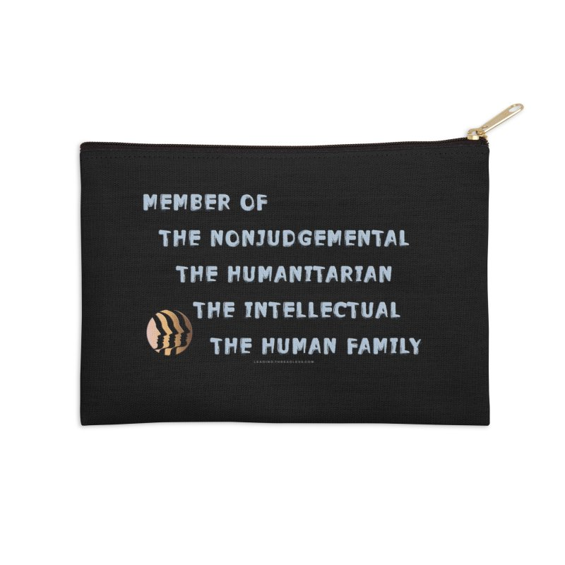 Member Of Human Family Shirts n More Accessories Zip Pouch by Leading Artist Shop