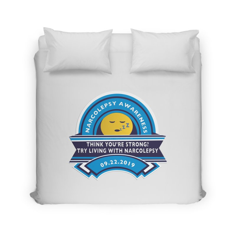 Narcolepsy Awareness Day Shirts n More Home Duvet by Leading Artist Shop
