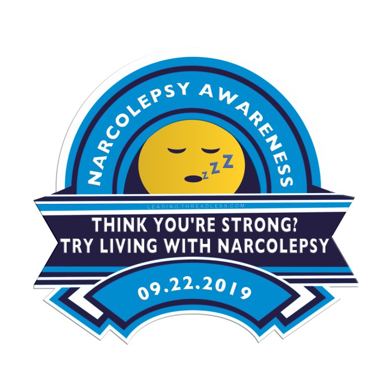 Narcolepsy Awareness Day Shirts n More by Leading Artist Shop