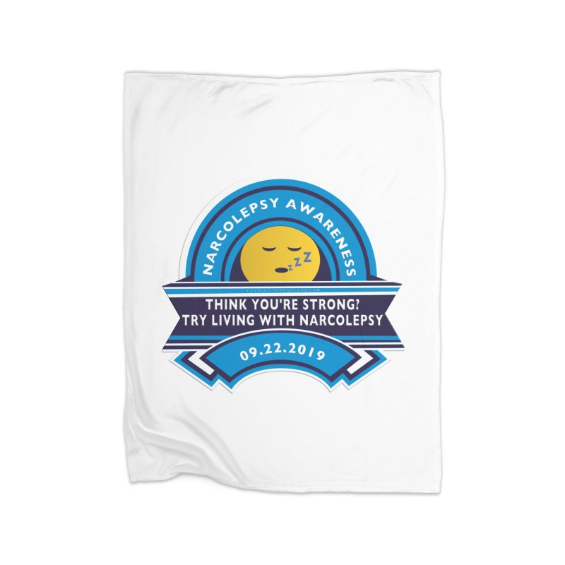 Narcolepsy Awareness Day Shirts n More Home Fleece Blanket Blanket by Leading Artist Shop