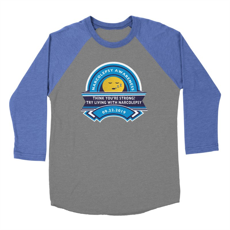 Narcolepsy Awareness Day Shirts n More Women's Baseball Triblend Longsleeve T-Shirt by Leading Artist Shop