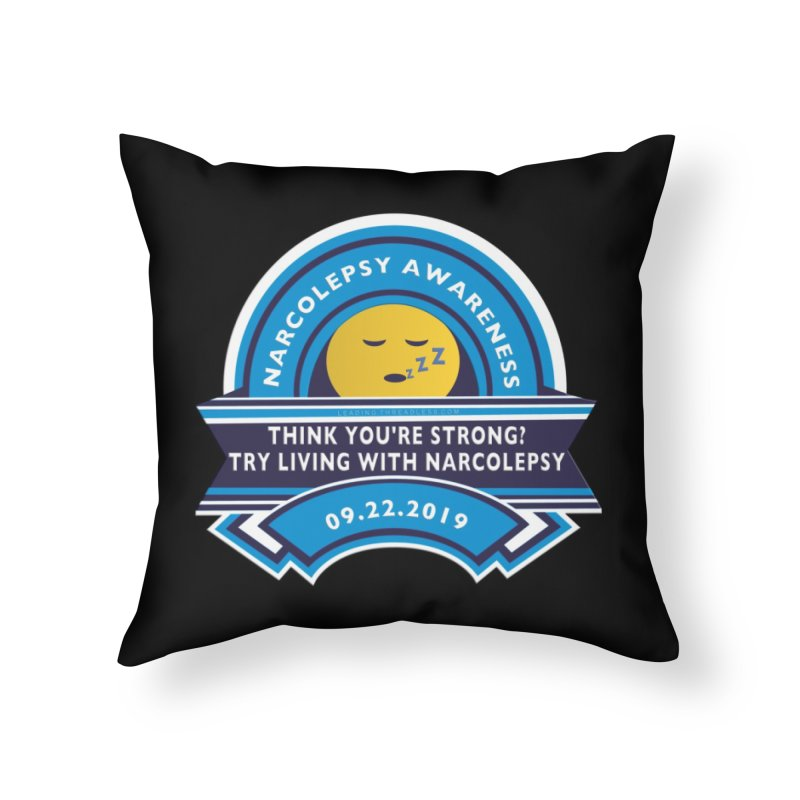 Narcolepsy Awareness Day Shirts n More Home Throw Pillow by Leading Artist Shop
