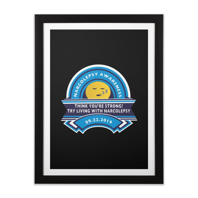 Narcolepsy Awareness Day Shirts n More Home Framed Fine Art Print by Leading Artist Shop