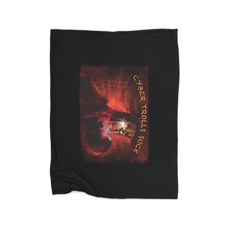 Cyber Trolls Suck - Shirts n Products Home Fleece Blanket Blanket by Leading Artist Shop