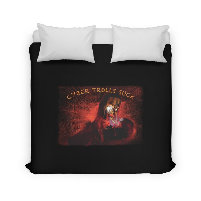 Cyber Trolls Suck - Shirts n Products Home Duvet by Leading Artist Shop