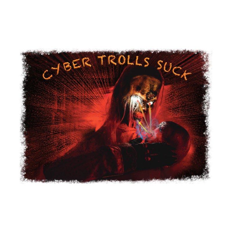 Cyber Trolls Suck - Shirts n Products by Leading Artist Shop