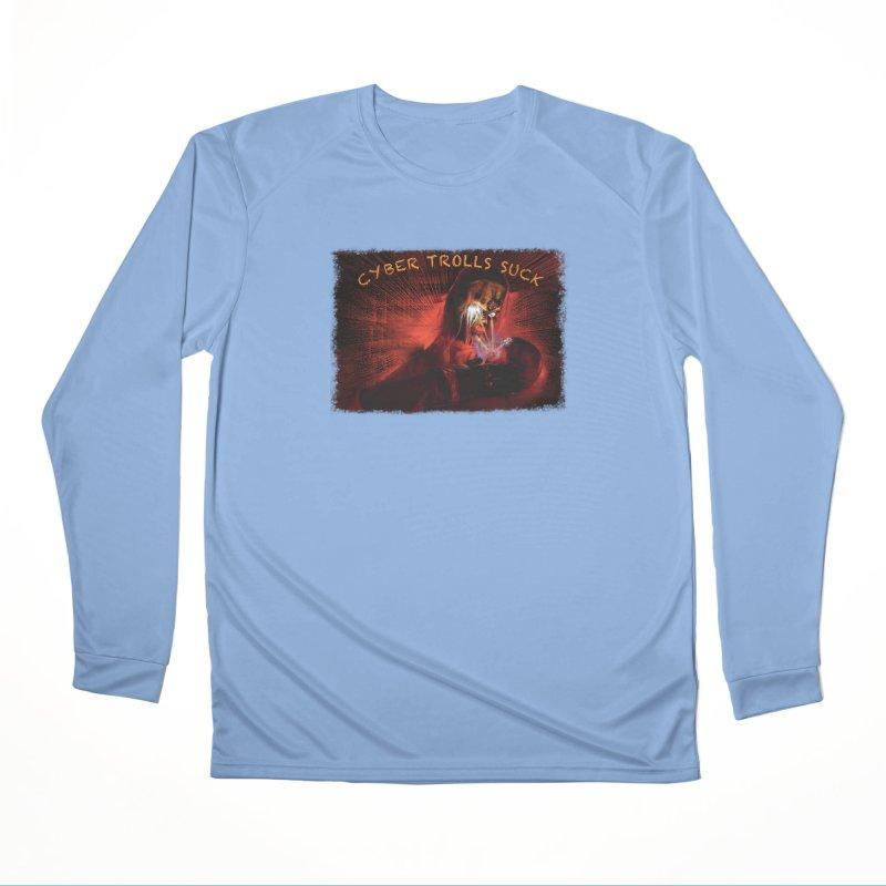 Cyber Trolls Suck - Shirts n Products Men's Performance Longsleeve T-Shirt by Leading Artist Shop