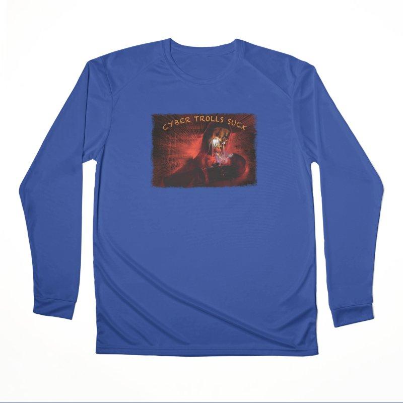 Cyber Trolls Suck - Shirts n Products Women's Performance Unisex Longsleeve T-Shirt by Leading Artist Shop