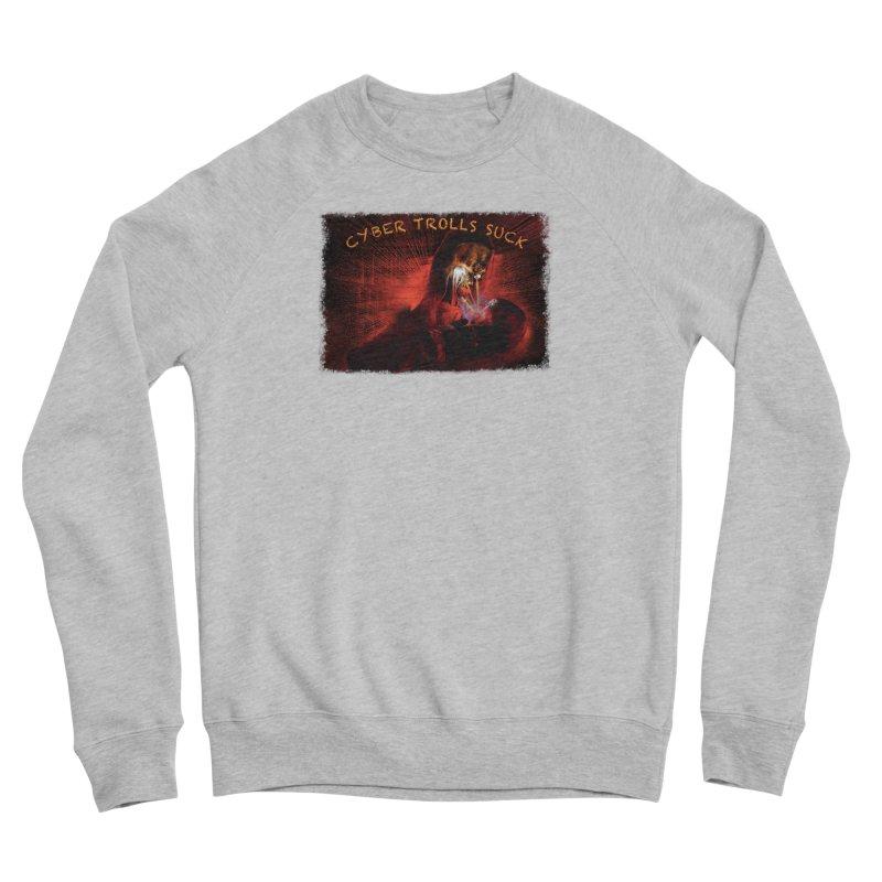 Cyber Trolls Suck - Shirts n Products Men's Sponge Fleece Sweatshirt by Leading Artist Shop