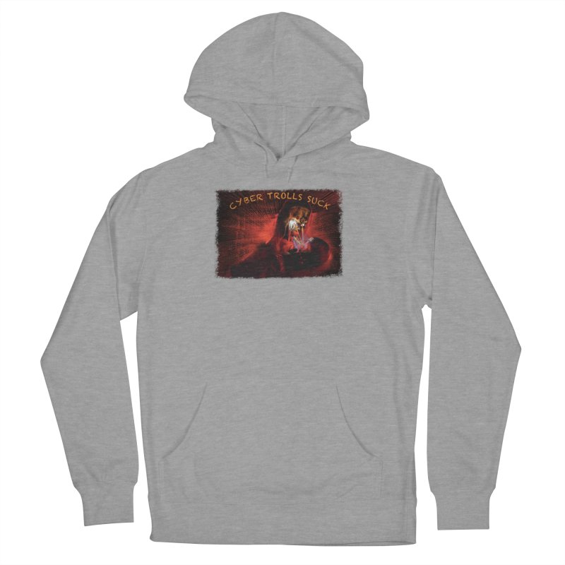 Cyber Trolls Suck - Shirts n Products Women's French Terry Pullover Hoody by Leading Artist Shop