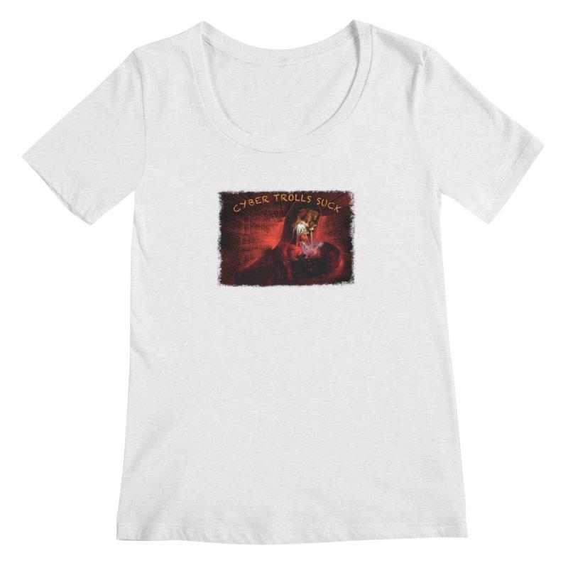 Cyber Trolls Suck - Shirts n Products Women's Regular Scoop Neck by Leading Artist Shop