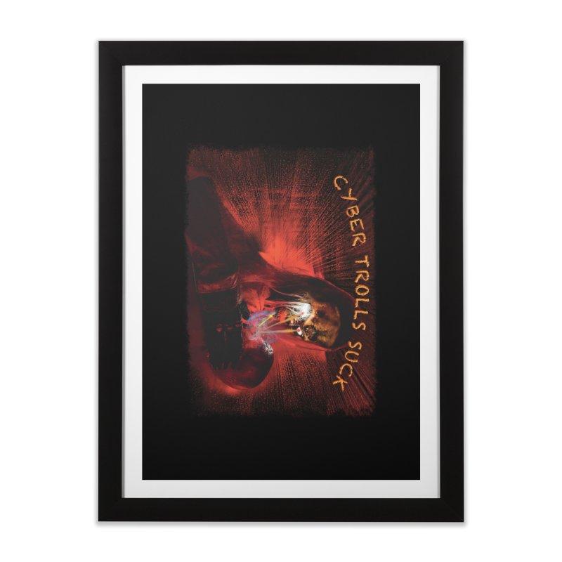 Cyber Trolls Suck - Shirts n Products Home Framed Fine Art Print by Leading Artist Shop