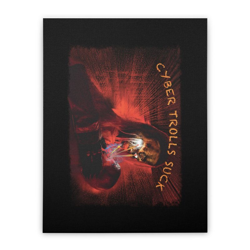 Cyber Trolls Suck - Shirts n Products Home Stretched Canvas by Leading Artist Shop