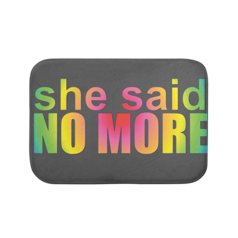 She Said No More Shirts n more Home Bath Mat by Leading Artist Shop