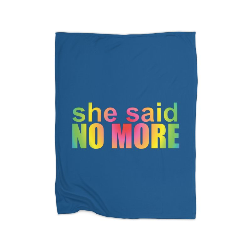 She Said No More Shirts n more Home Blanket by Leading Artist Shop