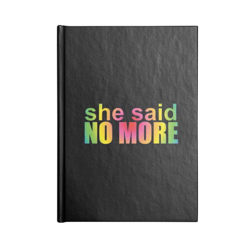 She Said No More Shirts n more Accessories Lined Journal Notebook by Leading Artist Shop
