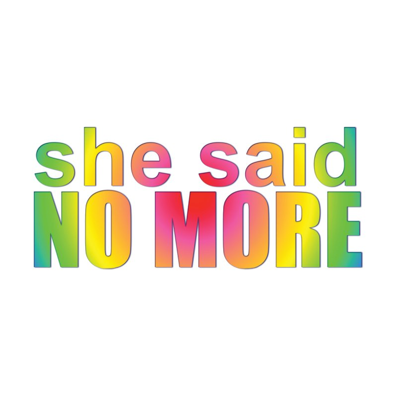 She Said No More Shirts n more Accessories Skateboard by Leading Artist Shop