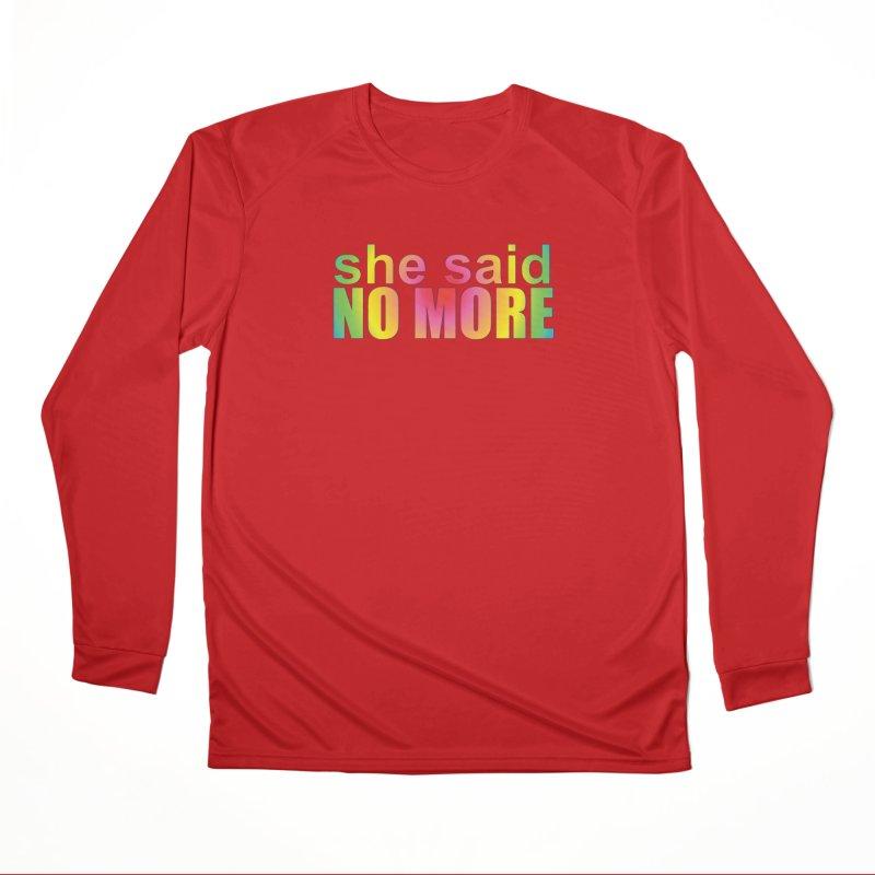 She Said No More Shirts n more Men's Performance Longsleeve T-Shirt by Leading Artist Shop