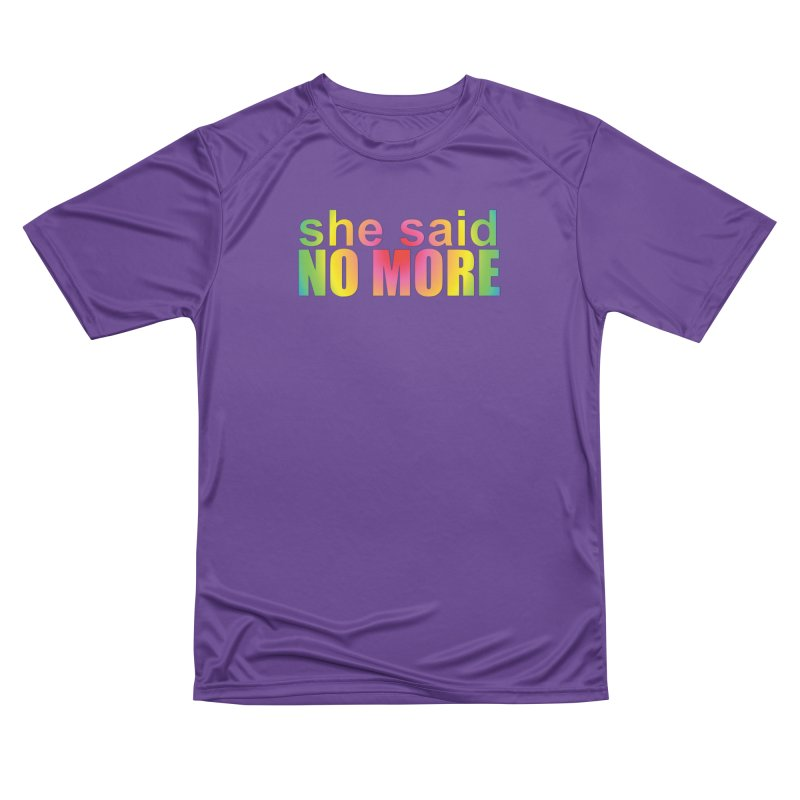She Said No More Shirts n more Women's Performance Unisex T-Shirt by Leading Artist Shop