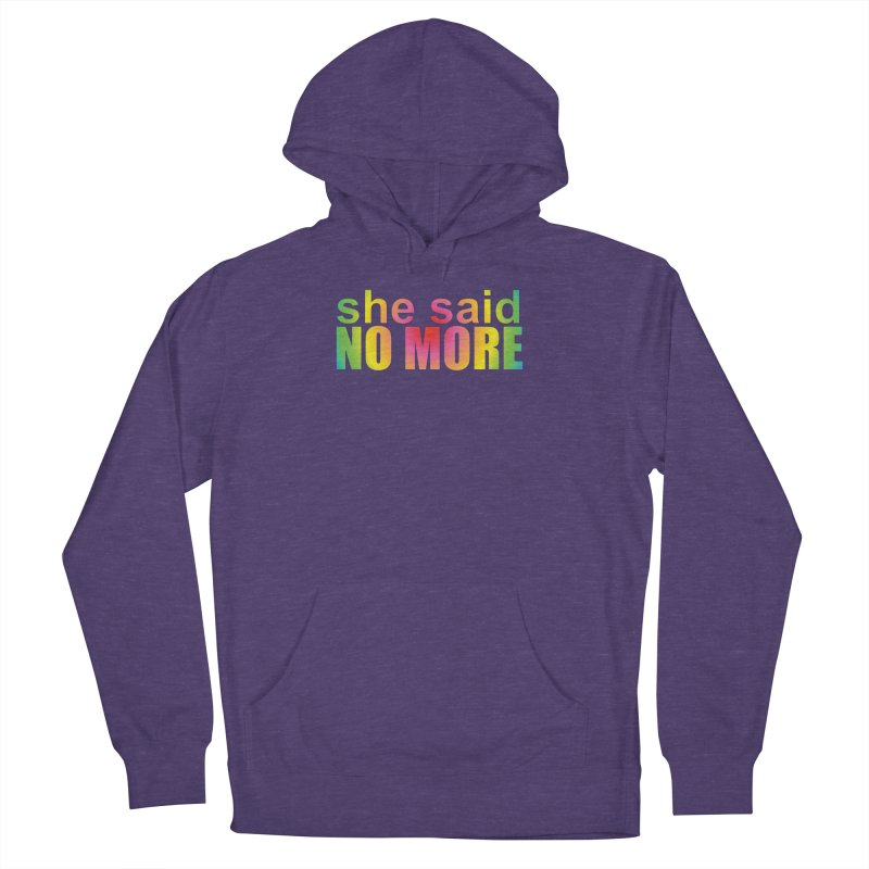 She Said No More Shirts n more Men's French Terry Pullover Hoody by Leading Artist Shop