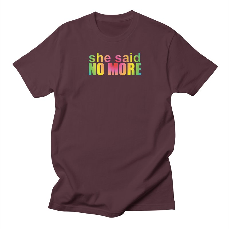 She Said No More Shirts n more Men's Regular T-Shirt by Leading Artist Shop