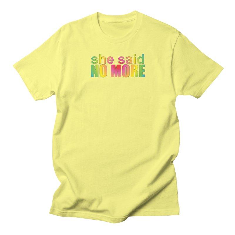 She Said No More Shirts n more Women's Regular Unisex T-Shirt by Leading Artist Shop